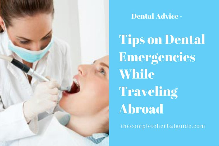 Tips on Dental Emergencies While Traveling Abroad