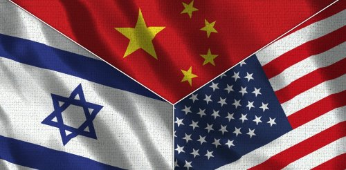 Chine-Israël : une relation dans l'ombre de la rivalité sino-américaine