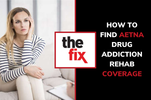 How to Find Aetna Drug Addiction Rehab Coverage | The Fix