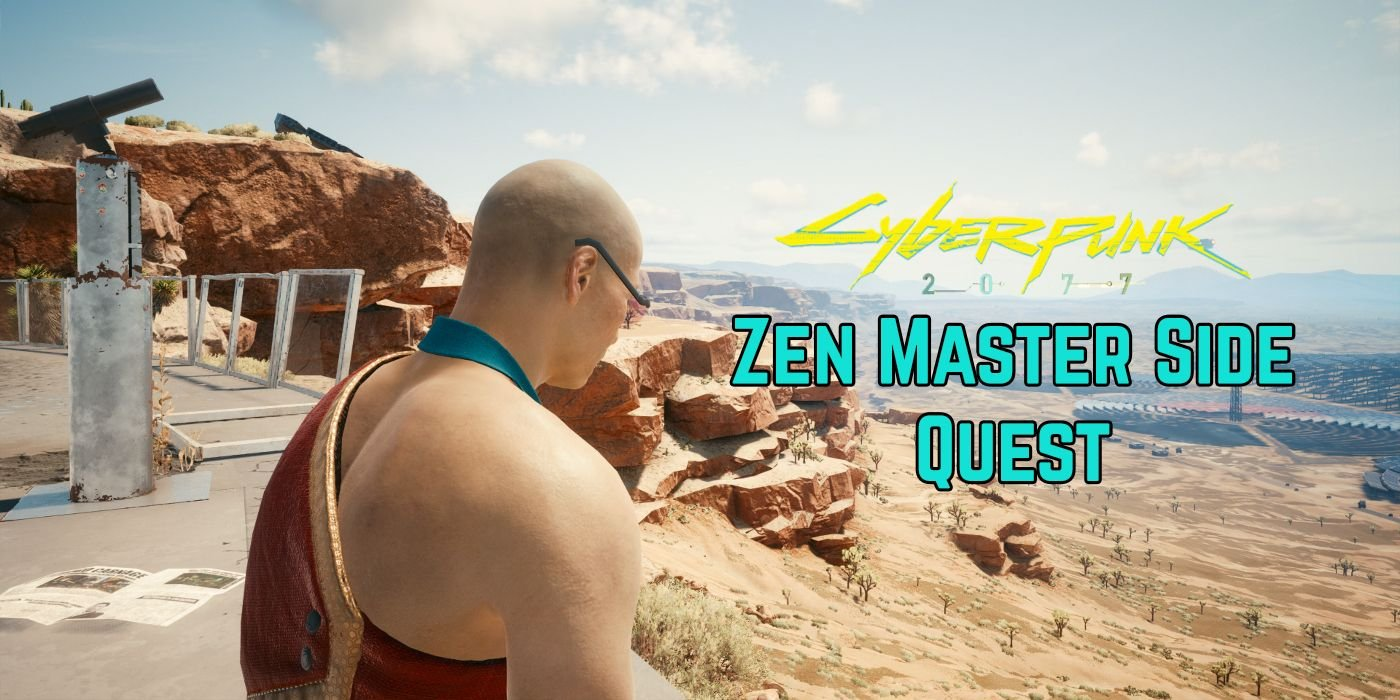 Cyberpunk 2077: A Complete Guide To The Zen Master Side Quest (All Locations)