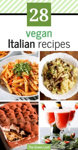 28 Tasty Vegan Italian Recipes (Dinner, Dessert, Appetizer, Drinks)