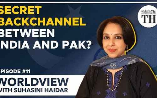 Worldview with Suhasini Haidar | Is there a backchannel between India and Pakistan?