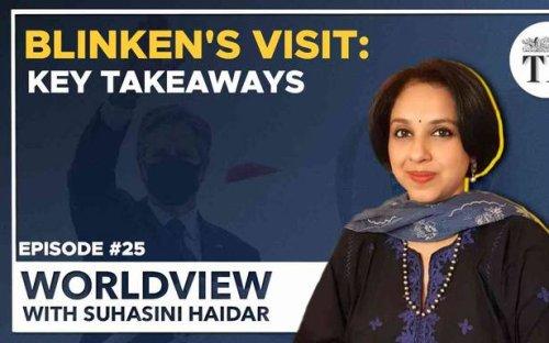 Worldview with Suhasini Haidar | Key takeaways from Antony Blinken's visit to India