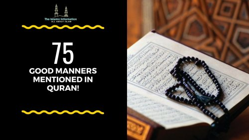 75 Good Manners That We Can Learn From The Holy Quran