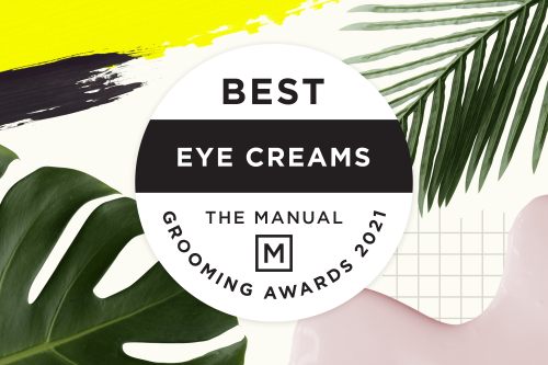 The 10 Best Eye Creams for Men in 2021 | The Manual