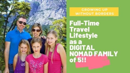 Full-Time Travel as a Digital Nomad Family of 5, Growing Up Without Borders