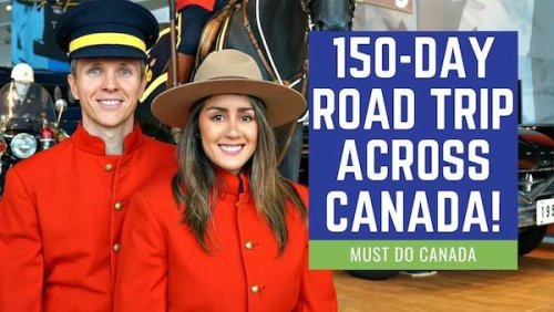 150-Day Canadian Road Trip! With Matt and Karla Bailey of Must Do Canada