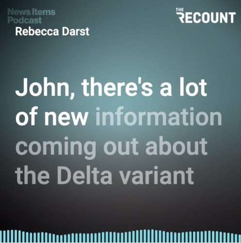 News Items Podcast Discusses Delta Variant