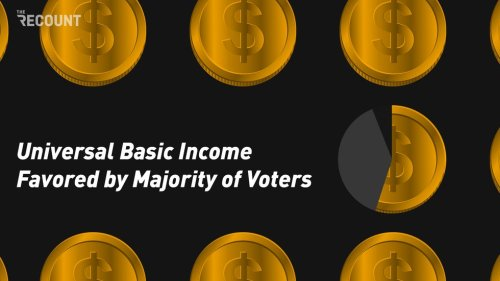 Universal Basic Income Now Favored by Majority of Voters