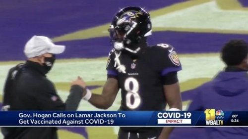 Gov. Larry Hogan (R-MD) says Ravens' Lamar Jackson, who has tested positive for COVID twice, should get vaccinated.