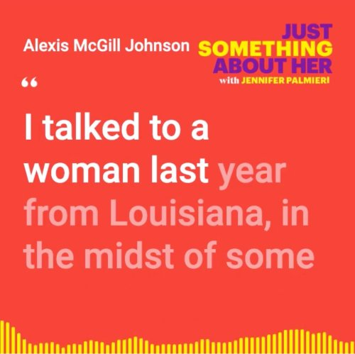 The tough truth of trying to get an abortion in 2021 with Alexis McGill-Johnson