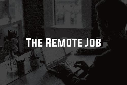 The Remote Job