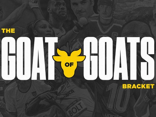 🏆 GOAT of GOATs Bracket: Vote in Round 2 now! 👇