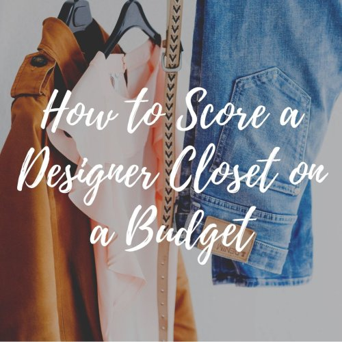 How To: Score a Designer Closet on a College Budget