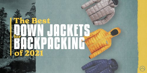 Best Down Jackets for Backpacking of 2021