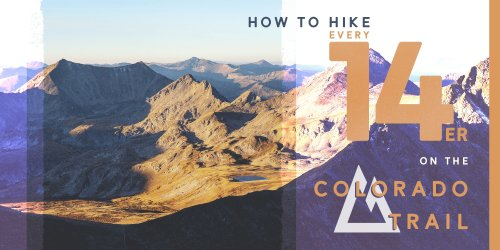 How to Hike Every 14er on the Colorado Trail (with Guthook Miles)