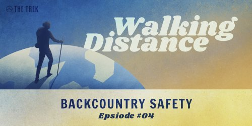 Walking Distance #04 | Backcountry Safety ft. Dr. Elizabeth Andre and Molly Herber