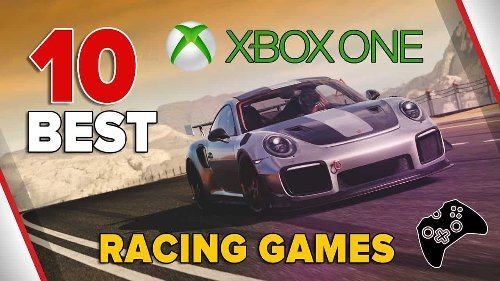 10 Best Racing Games for Xbox One to Play in 2021