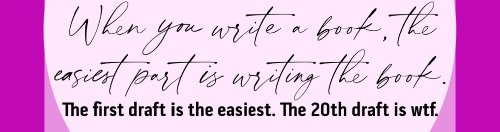 Writing a book is not for the faint of heart