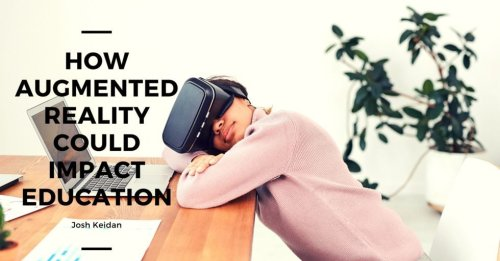 How Augmented Reality Could Impact Education