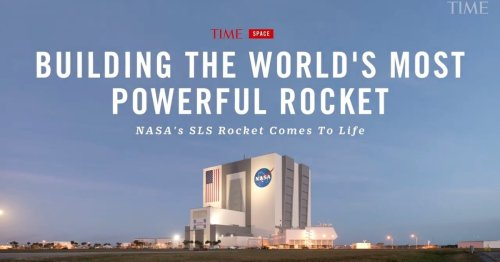 Watch TIME's Exclusive Footage of NASA's Most Powerful Rocket Ever Under Construction