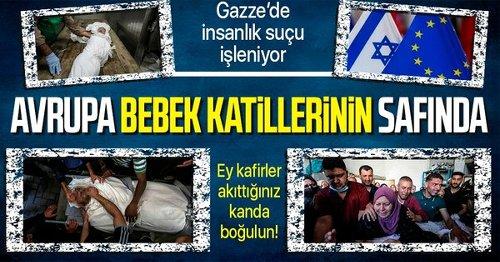 Gazze'de insanlık suçu işlenirken Batı iki yüzlülüğünü bir kez daha gösterdi: Avrupa'dan İsrail'e destek mesajları