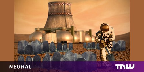 Good luck colonizing Mars, you'll probably die a horrible death
