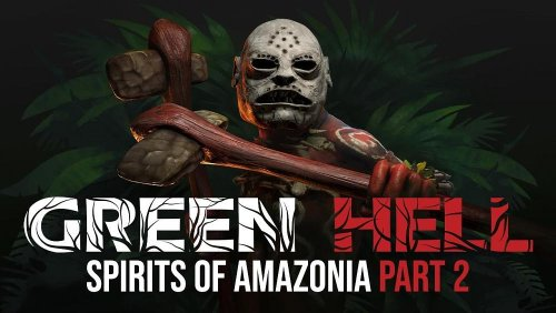 Green Hell's Spirits of Amazonia Part 2 is Out Now on PC
