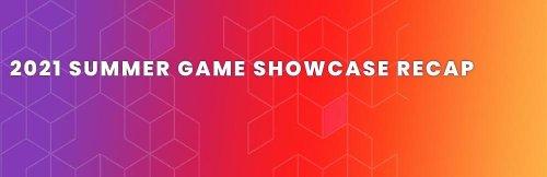 2021 Summer Game Showcase Recap on Steam