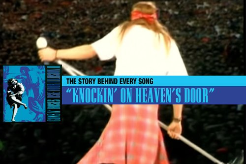 Why Guns N' Roses Covered Bob Dylan's 'Knockin' on Heaven's Door'