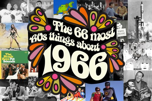 The 66 Most '60s Things About 1966