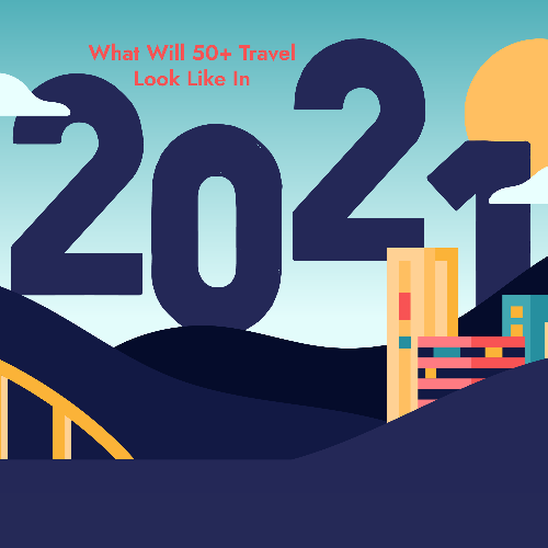 More Than 92% Of Travelers Aged 50+ Plan To Travel In 2021