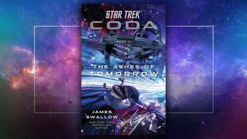"""Star Trek: Coda – Book II """"The Ashes of Tomorrow"""" Review: The End of Everything Inches Ever Closer"""