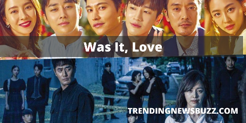 If You Are Looking for a Romantic Korean Series Then Was It Love Is a Perfect Choice