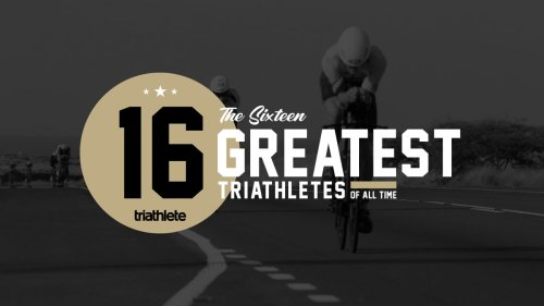 The 16 Greatest Triathletes of All Time
