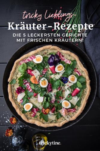 Meine 5 fantastischsten Kräuter-Rezepte – feine Rezeptideen mit frischen Küchenkräutern!