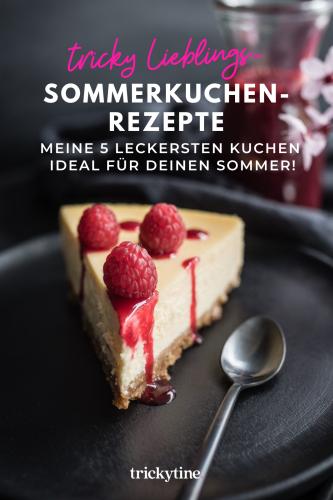 Meine 5 himmlischen Sommerkuchen-Rezepte für einen fruchtigen & leichten Kuchengenuss! - trickytine