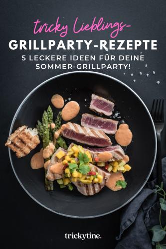 Meine 5 liebsten Grillparty-Rezepte für einen fantastisch leckeren BBQ Sommer! - trickytine