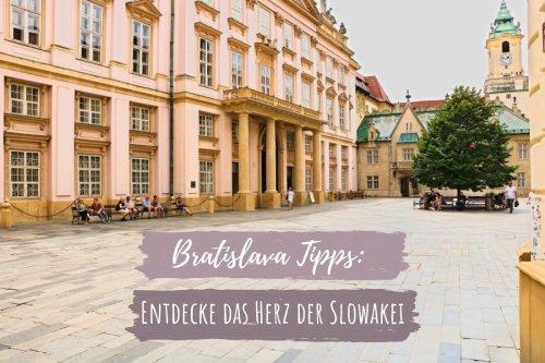 Bratislava Tipps: Entdecke das idyllische Herz der Slowakei