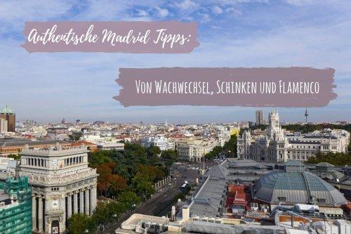 Authentische Madrid Tipps: Von Wachwechsel, Schinken und Flamenco