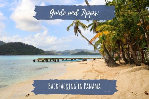 Guide und Tipps: Backpacking in Panama