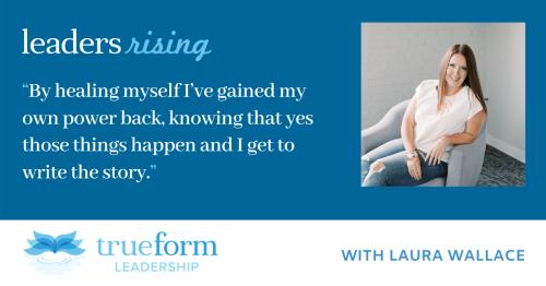 Leaders Rising: Laura Wallace