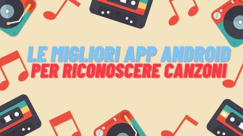 Le migliori app Android per riconoscere canzoni - Twister Android