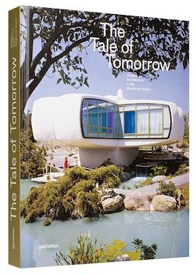 New book The Tale of Tomorrow: Utopian Architecture in the Modernist Realm - Retro to Go