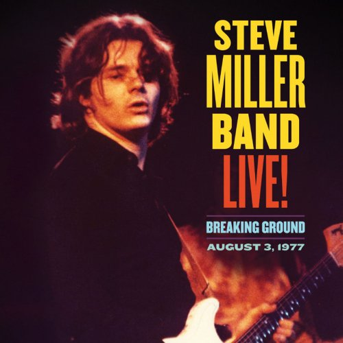 Steve Miller Band's Archival Live Album, Breaking Ground Is Out Now