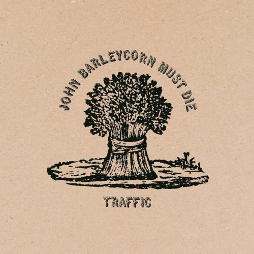 'John Barleycorn Must Die': Traffic's Multi-Layered Rebirth | uDiscover