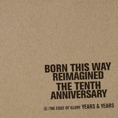 Years & Years Drops 'Edge of Glory' For 'Born This Way Tenth Anniversary'