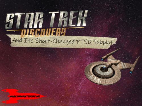 Star Trek: Discovery And Its Short-Changed PTSD Subplot