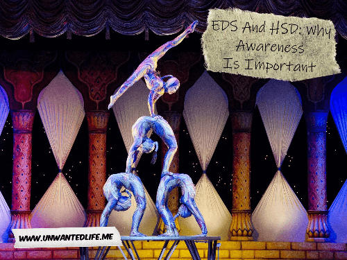 EDS And HSD: Why Awareness Is Important   Unwanted Life