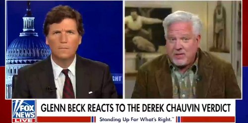 Glenn Beck Is Really Sad That Derek Chauvin Will Likely Die In Prison